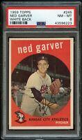 1959 Topps BB Card #245 Ned Garver Kansas City Athletics PSA NM-MT 8 !!!