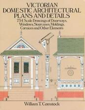 Victorian Domestic Architectural Plans and Details: 734 Scale Drawings of