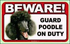 "Beware Guard Poodle Black on Duty 8"" x  4.75"" Dog Sign"