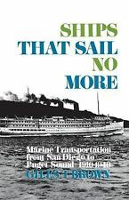Ships That Sail No More : Marine Transportation from San Diego to Puget Sound...