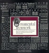Ornamental Ironwork: An Illustrated Guide to Its Design, History and Use in Amer