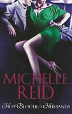 Hot Blooded Husbands (Michelle Reid Tribute Collectn)