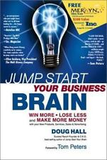 Jump Start Your Business Brain: Win More, Lose Less and Make More Money with You