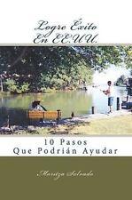 Logre Éxito en EE. UU : 10 Pasos Que Podrían Ayudar by Maritza Salvado (2009,...