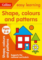 Shapes, Colours and Patterns Ages 3-5: New Editi, Collins Easy Learning, New