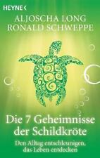 Die 7 Geheimnisse der Schildkröte von Aljoscha A. Long und Ronald P. Schweppe (2010, Taschenbuch)