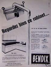 PUBLICITÉ 1958 CUISINE BENDIX REGARDEZ BIEN CE ROBINET - ADVERTISING