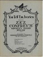 1921 ZEZ CONFREY Piano Solo Sheet Music YOU TELL 'EM IVORIES