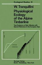 Physiological Ecology of the Alpine Timberline: Tree Existence at High-ExLibrary