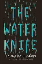 The Water Knife, Bacigalupi, Paolo, Excellent Book
