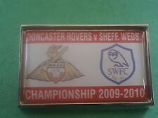 Doncaster Rovers v Sheffield Wednesday 2009-10 Football Brooch Pin Badge
