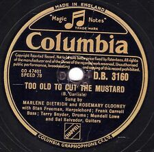 MARLENE DIETRICH - ROSEMARY CLOONEY 78 TOO OLD TO CUT THE MUSTARD COL. DB3160 E+
