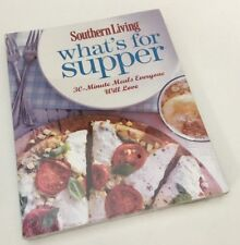 Southern Living What's For Supper 30-Minute Meals Everyone Will Love Cookbook