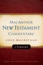 2 Timothy MacArthur New Testament Commentary by MacArthur Jr., John F.