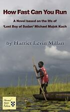 How Fast Can You Run : A Novel Based on the Life of 'Lost Boy of Sudan' Michael
