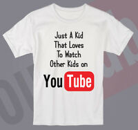 JUST A KID TSHIRT that loves to watch other kids on Youtube Gaming Boys Girls