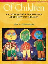 Of Children: An Introduction to Child and Adolescent Development, Lefrancois, Gu