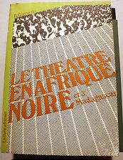 THEATRE/EN AFRIQUE NOIRE ET A MADAGASCAR/R.CORNEVIN/ED LE LIVRE AFRICAIN/1970