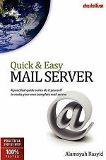 Quick & Easy Mail Server: A practical guide series do it yourself to make your o