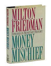 Money Mischief by MILTON FRIEDMAN ~ First Edition 1992 ~ 1st Monetary History