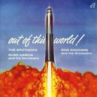 Spotnicks / Russ Garcia / R - Out Of This World Nuevo CD