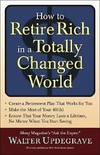 How to Retire Rich in a Totally Changed World: Why You're Not in Kansa-ExLibrary