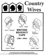 Ladies British Regency Cap 5 Views 1780-1820 Bonnet Country Wives Sewing Pattern