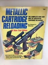 Metallic Cartridge Reloading All New 2nd Edition By Edward A Matunas