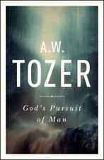 God's Pursuit of Man : Tozer's Profound Prequel to the Pursuit of God by A....