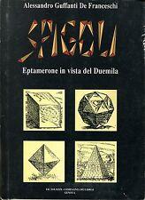 A. Guffanti De Franceschi SPIGOLI EPTAMERONE IN VISTA DEL DUEMILA Dedica autore