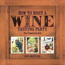 How to Host a Wine Tasting Party: the Complete Kit by Dan Amatuzzi (2015, Kit)