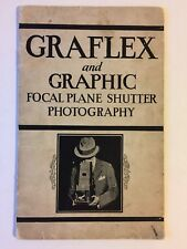 1930 GRAFLEX and GRAPHIC - Focal Plane Shutter Photography Manual 1st Edition