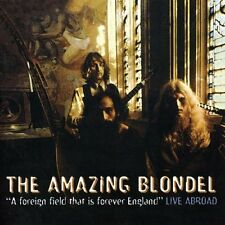 AMAZING BLONDEL A FOREIGN FIELD THAT IS FOREVER ENGLAND LIVE ABROAD 1999 CASTLE