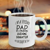 Funny Fathers Day I am a Proud Dad of a Freaking Awesome Doughter Coffee Mug