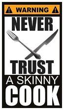 Fridge Magnet: WARNING - NEVER TRUST A Skinny COOK