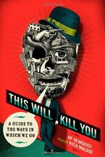 This Will Kill You: A Guide to the Ways in Which W