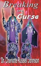 NEW Breaking the Curse by Dr. Charlotte Russell Johnson