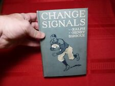 Change Signals- Ralph Henry Barbour, 1912, 1st Edition, Illustrated