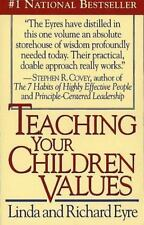 Teaching Your Children Values by Richard Eyre and Linda Eyre (1993, Paperback)