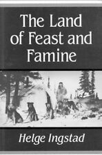 The Land of Feast and Famine by Ingstad, Helge