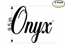Onyx 1 2 Stickers 9.5 inches Sticker Decal