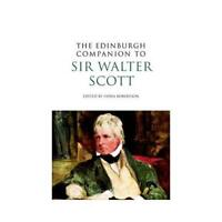 The Edinburgh Companion to Sir Walter Scott by Fiona Robertson (editor)