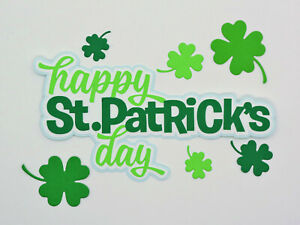 Happy St. Patrick's Day Title Paper Die Cut Shamrock Scrapbook Embellishment