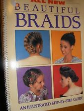 BEAUTIFUL BRAIDS ILLUSTRATED STEP-BY-STEP GUIDE