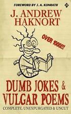 Dumb Jokes and Vulgar Poems by J. Haknort (2012, Paperback)