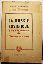 RUSSIE/A LA RECHERCHE DE L HOMME NOUVEAU/HUMANISME /ED UNIVERS/1947