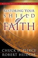 Restoring Your Shield of Faith by Chuck D. Pierce and Robert Heidler (2003,...