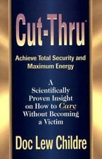 Cut-Thru : How to Care Without Becoming a Victim by Doc Lew Childre