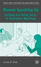 Women Speaking Up: Getting and Using Turns in Workplace Meetings (Palgrave