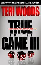 True to the Game III by Teri Woods (2008, Paperback)